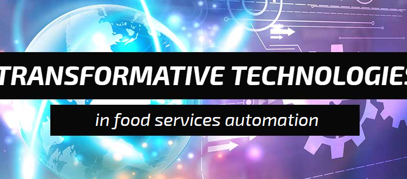 The 3 Transformative Technologies in Food Services Automation